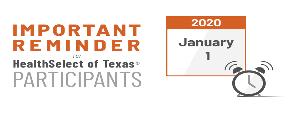 Important Reminder for HealthSelect of Texas® plans reset on January 1, 2020