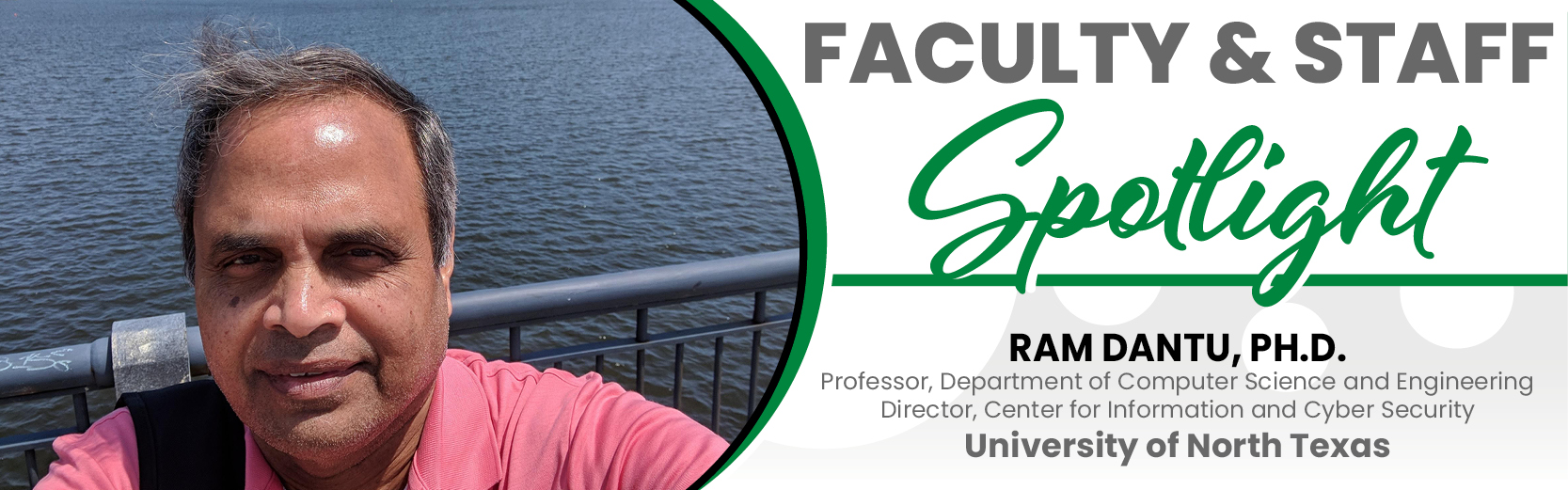 Ram Dantu, Ph.D, UNT
